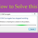 Solve – com surrogate has stopped working in WINDOWS