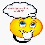 is my Laptop/Desktop is 32 bit or 64 bit windows?