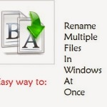 Easy way to Rename multiple files at once in Windows