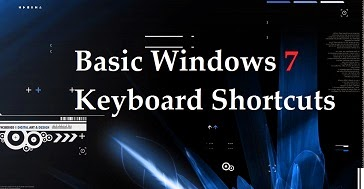 Basic Windows 7 Keyboard shortcuts