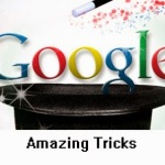 Top 8 Fantastic Google Search Tricks   – I swear you love this