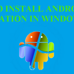 HOW TO RUN ANDROID APPLICATIONS IN WINDOWS PC?