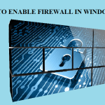 HOW TO ENABLE FIREWALL IN WINDOWS 8?