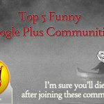 Top 5 Funny Google Plus communities you must Join to Lol!