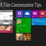 Windows 8 Tiles Customization Tips.