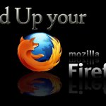 How to make firefox Browser faster