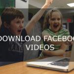 Download Facebook Videos Online for Free in 3 Ways