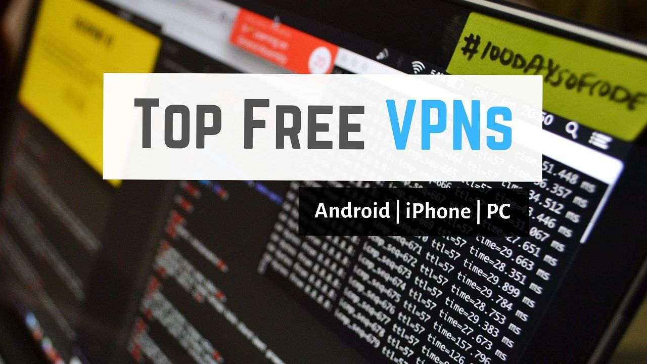 12 Best Free VPN Apps (iPhone, Android and PC) 2020