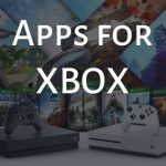 Top Apps For XBOX (One X & One S) in 2019