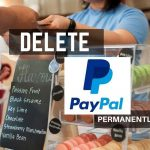 How to Delete your PayPal account Permanently