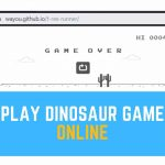 How to Play Dinosaur Game Online (T-Rex Runner)?