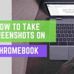 How to take screenshots on Chromebook
