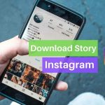 How to Download Instagram Story [Android-iPhone-PC]