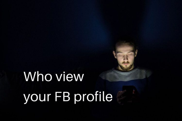 Who view your Fb profile
