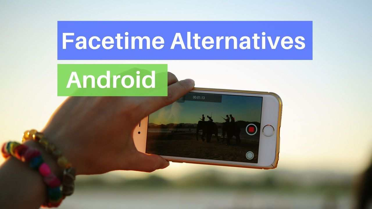 Facetime alternatives for Android
