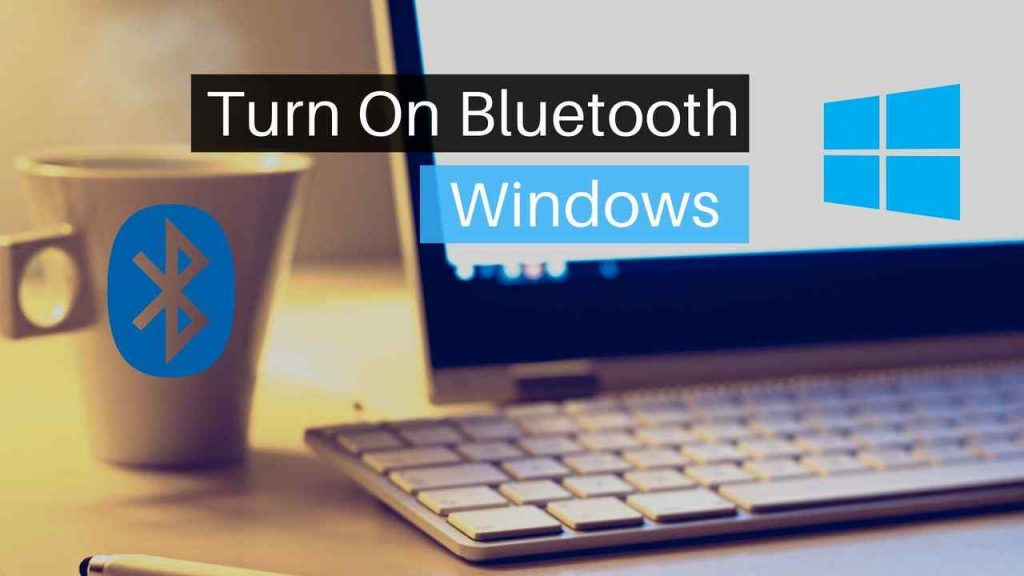 Turn on bluetooth in windows