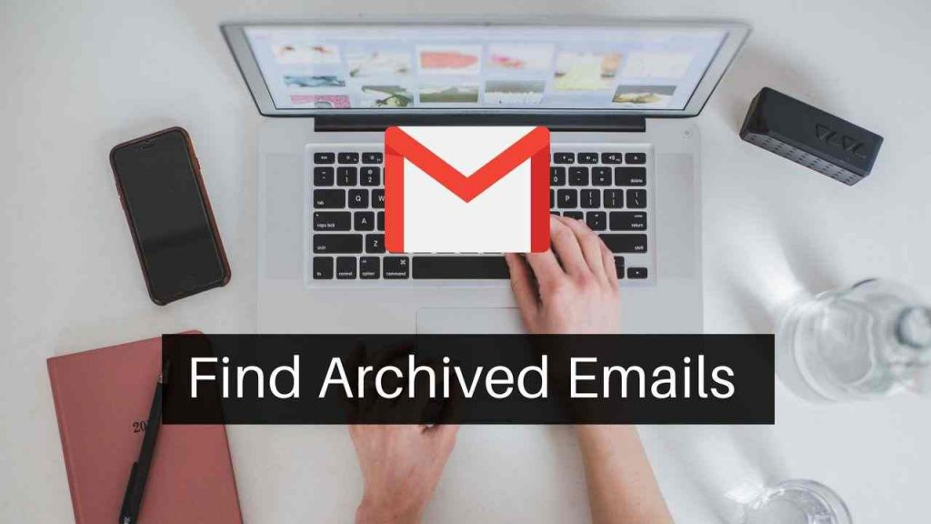 How To Find Archived Emails In Gmail [Website and App]