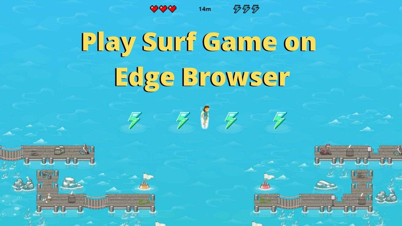 Quick Tips to Play Surf Game Online on Edge Browser - Waftr.com